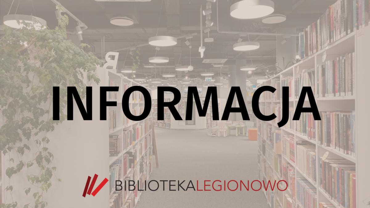 Przyciemnione zdjęcie wnętrza biblioteki w Legionowie. Po środku napis informacja. Na dole obrazka logo Miejskiej Biblioteki Publicznej w Legionowie